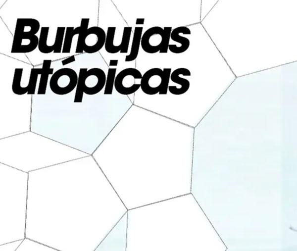Burbujas Utópicas